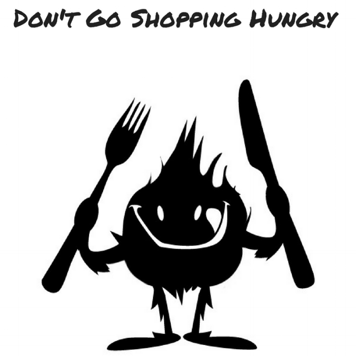 Don't Go Shopping Hungry.png