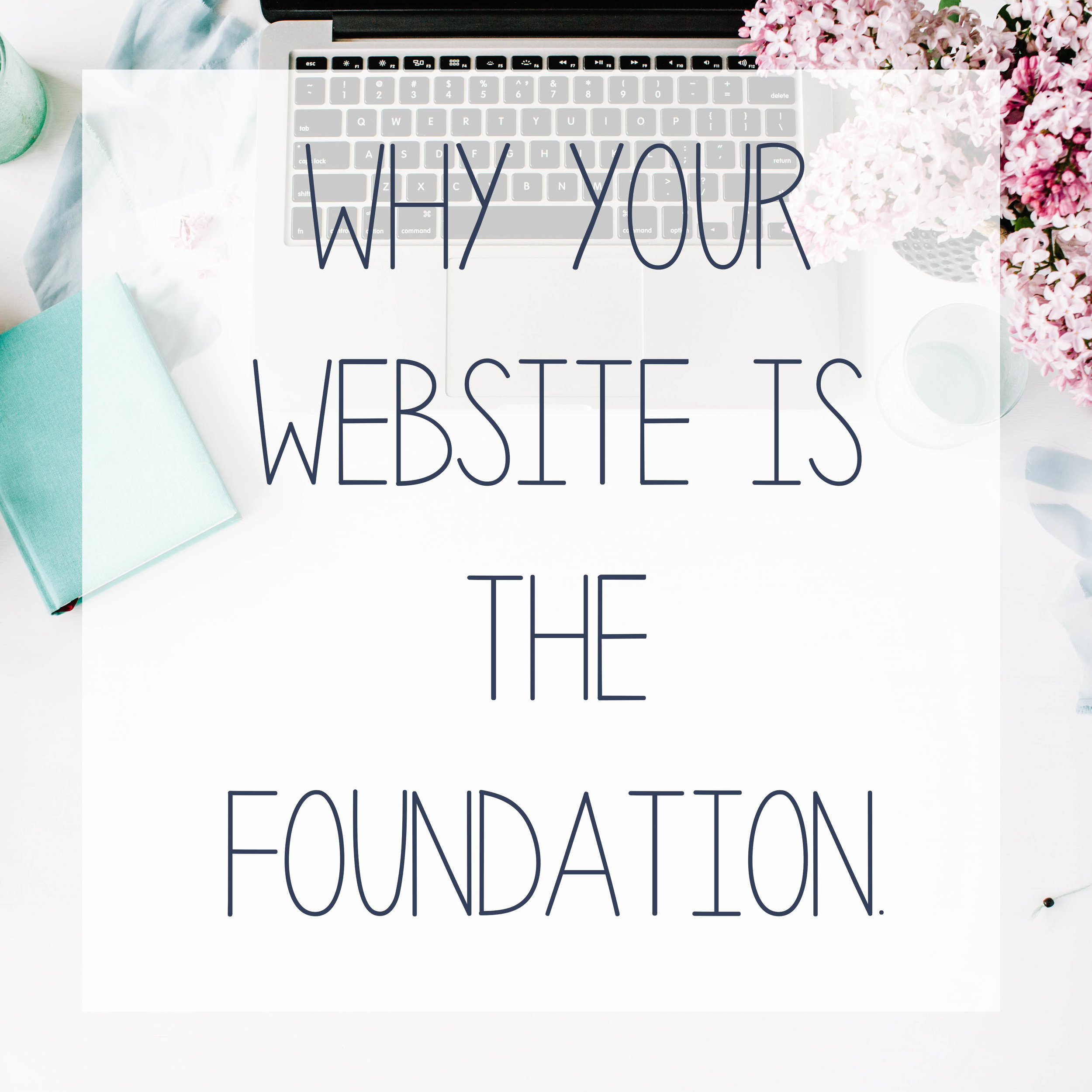 Why your website is the foundation of all your marketing from Hub Digital
