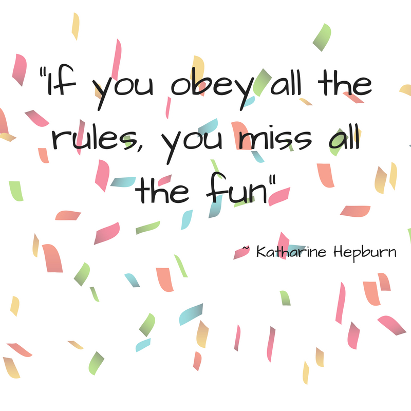_If you obey all the rules, you miss all the fun_.jpg