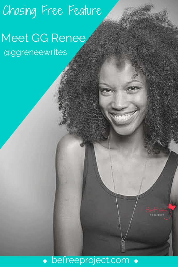 Click here to read how GG Renee is Chasing Free #befreeproject