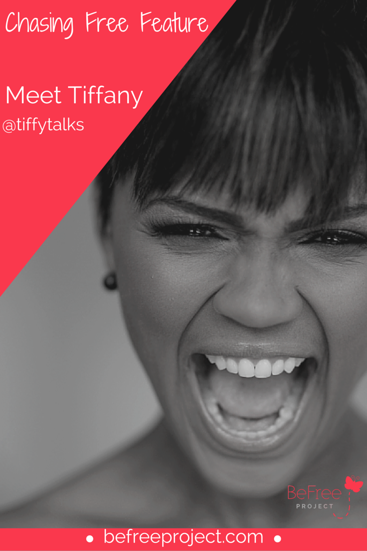 Click here to read how Tiffany is Chasing Free #befreeproject