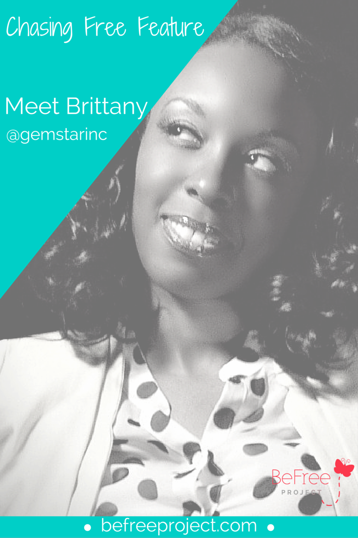 Click here to read how Brittany is Chasing Free #befreeproject