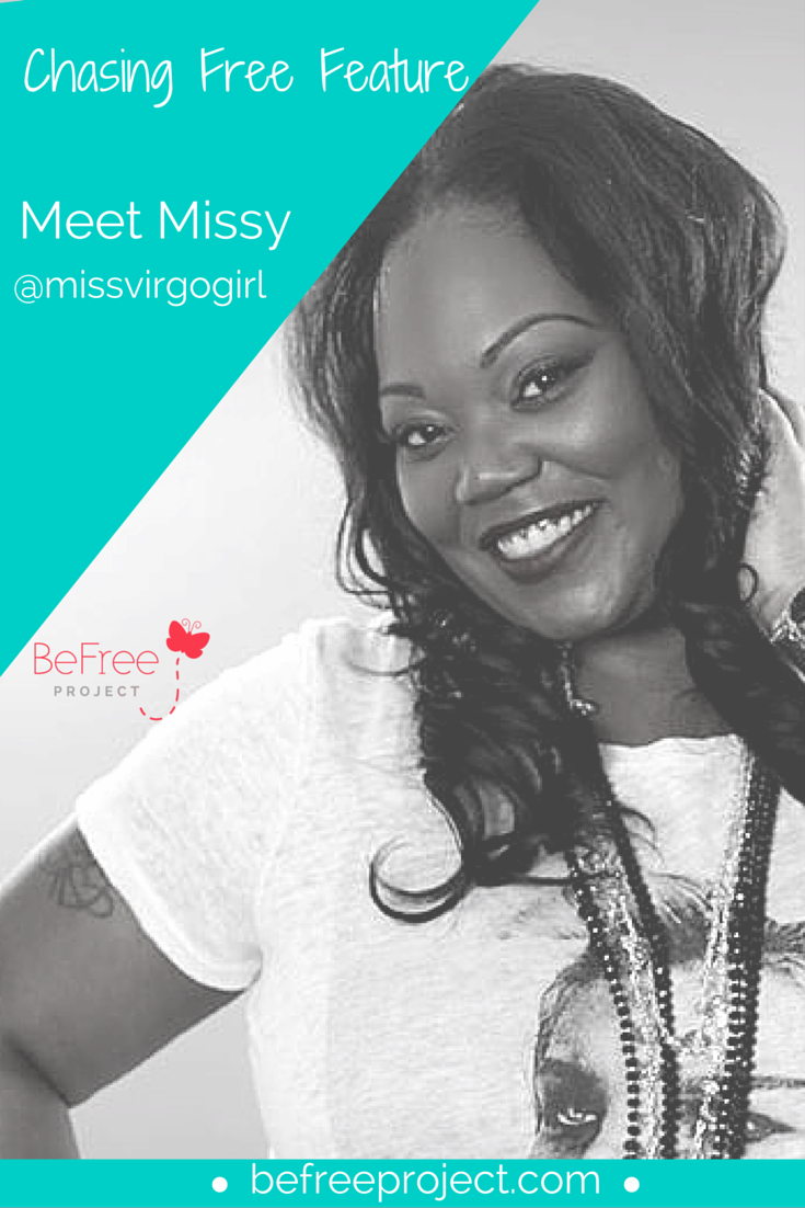Click here to read how Missy is Chasing Free #befreeproject