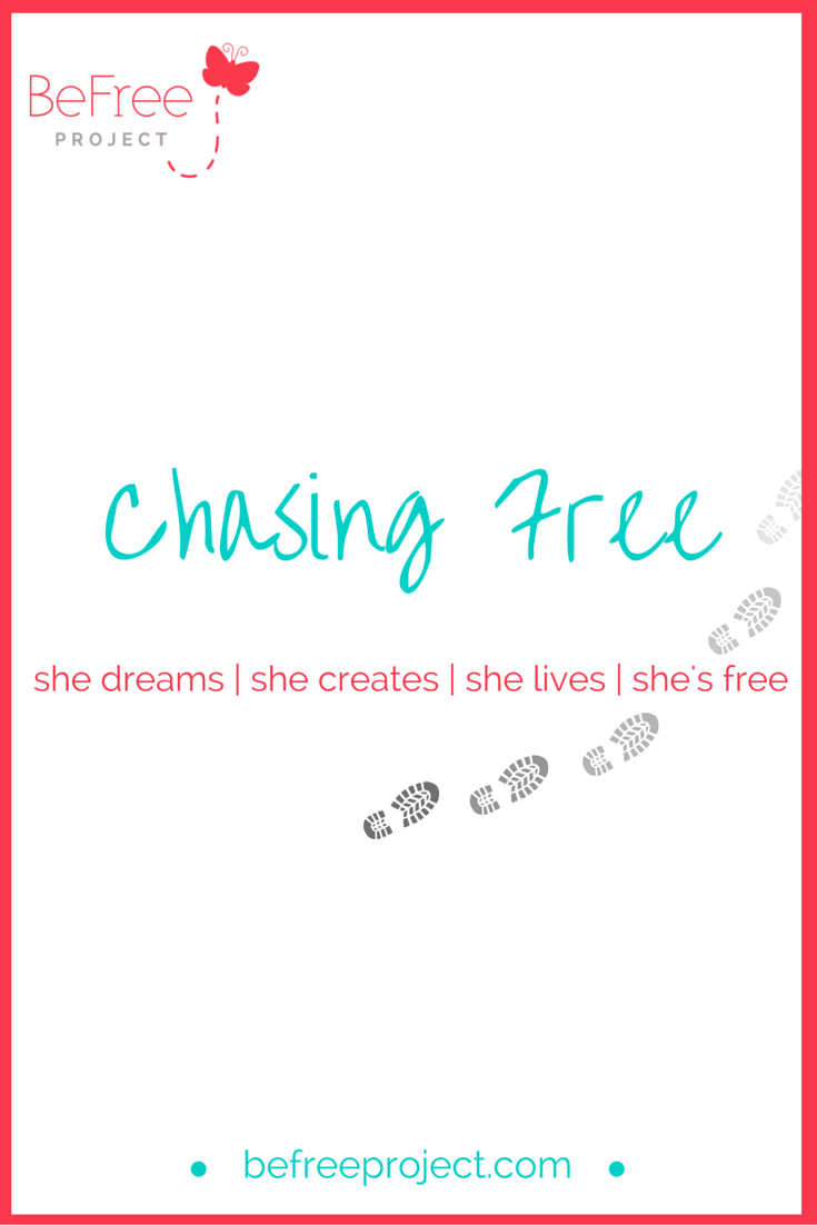Learn what is means to be Chasing Free... #women #inspiration #positivity #befreeproject