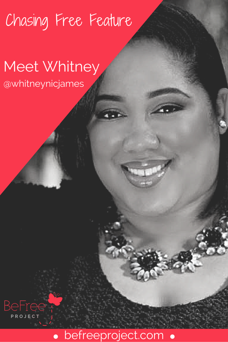 Whitney Chasing Free Feature #inspiration #girlpower #befreeproject