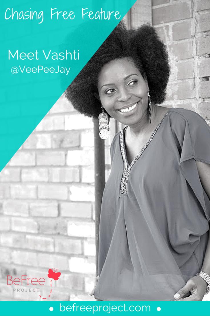 Vashti (VeePeeJay) || Chasing Free Feature #empowerment