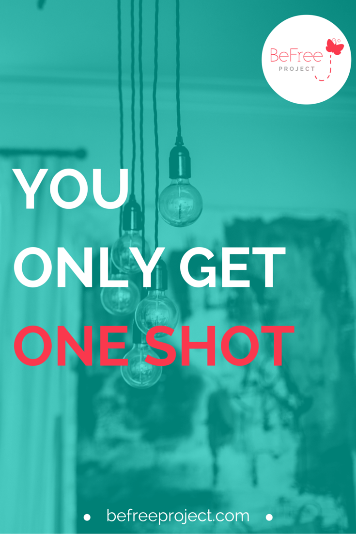 You Only Get One Shot #fearless #goals #goals www.befreeproject.com