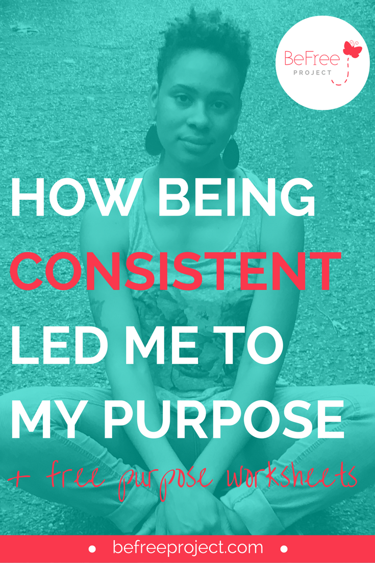 How being consistent led me to my purpose