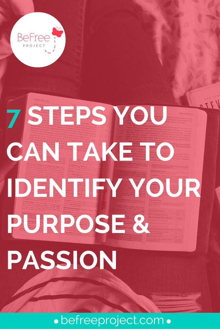 7 steps to identify your passion and purpose #befreeproject #purpose #self development