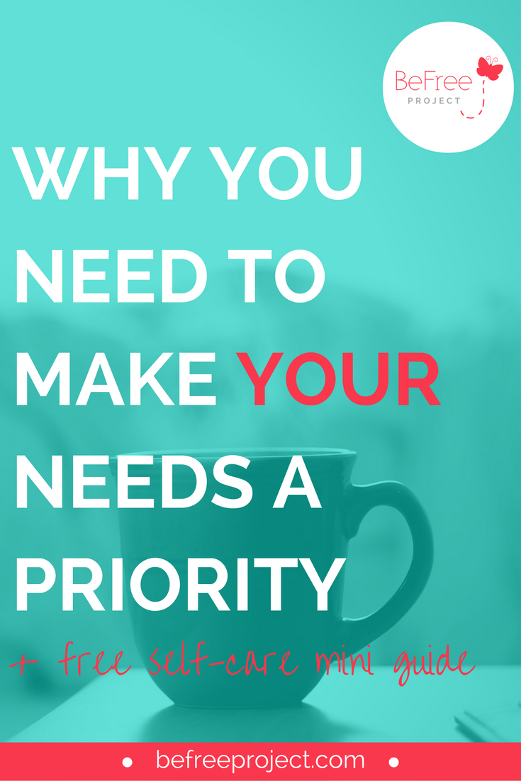 Self Care 101: Make Your Needs a Priority #selfcare #selflove