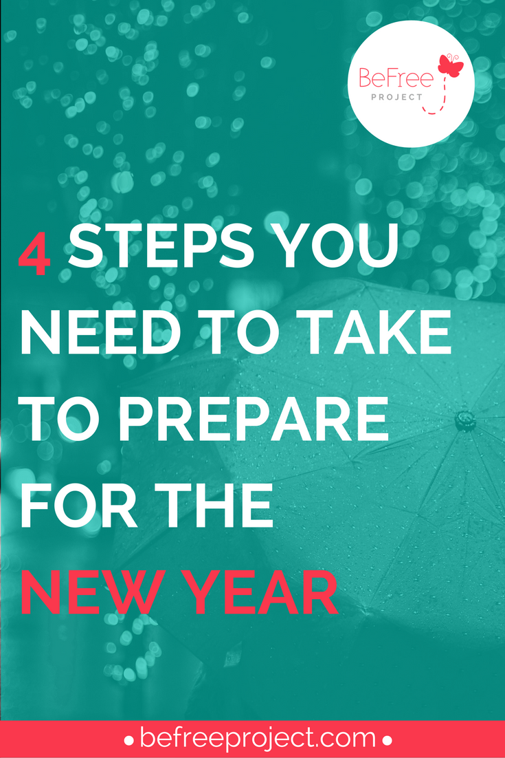 Click here to learn the steps you need to take to prepare for the new year #befreeproject