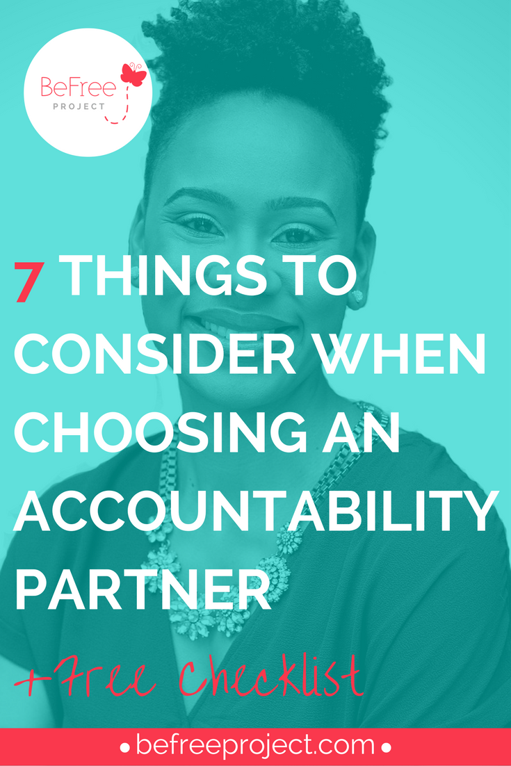 What you need to know when choosing an accountability partner #accountability #befreeproject #lifecoach