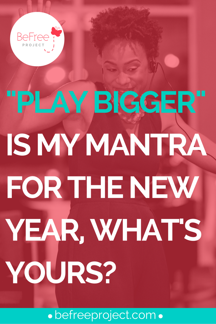"""""""Play Bigger"""" is My Mantra For The New Year, What's Yours?"""