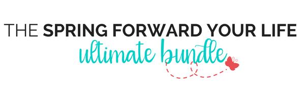 Spring Forward Your Life Bundle