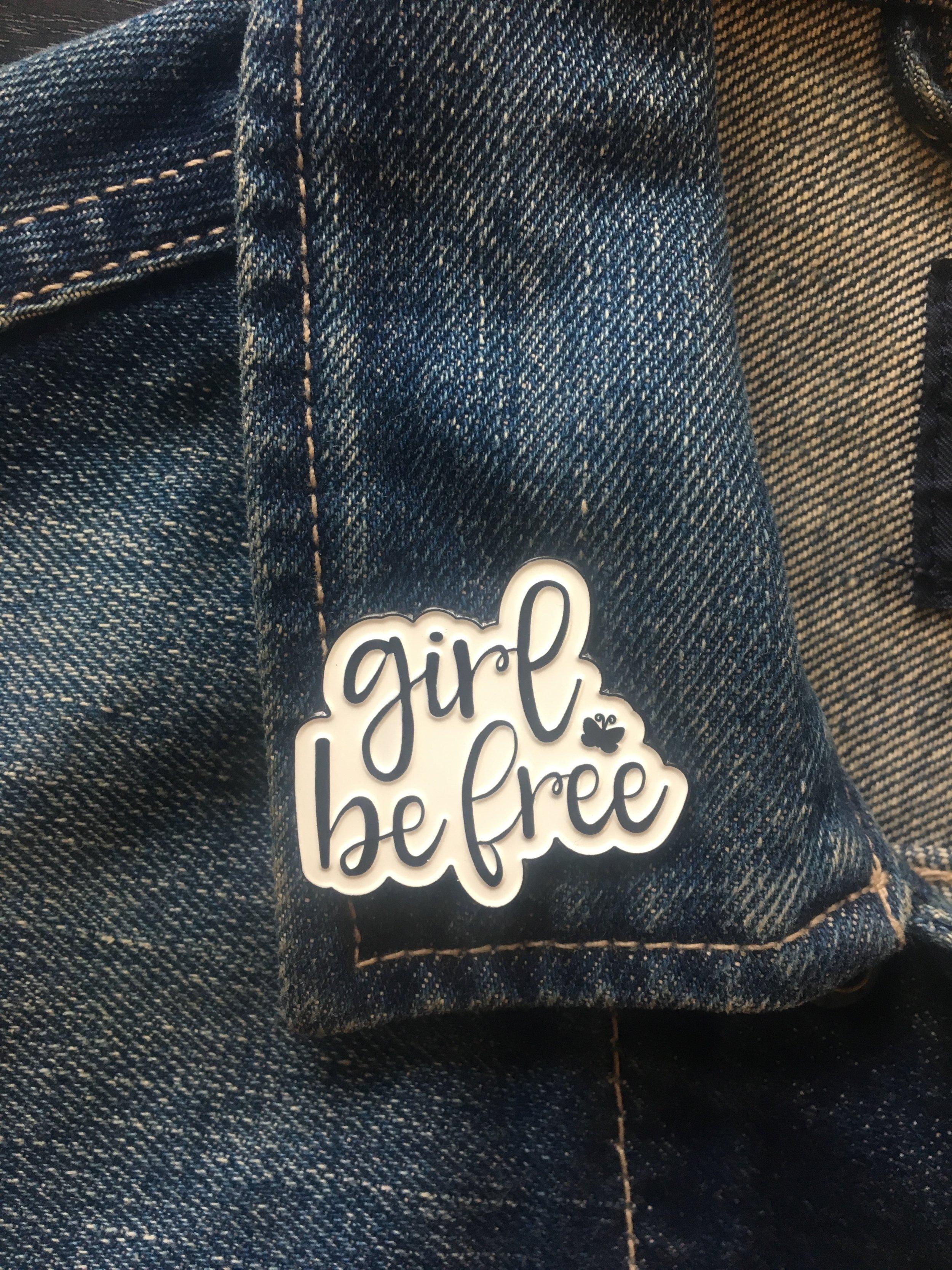 GIRL BE FREE PIN