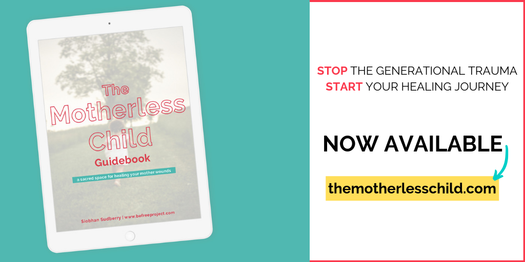 The Motherless Child Guidebook: a sacred space for healing your mother wounds