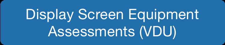 Display Screen Equipment Assessments (VDU)