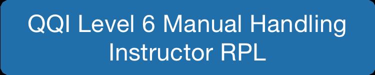 QQI Level 6 Manual Handling Instructor RPL