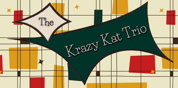 THE KRAZY KAT TRIO - ROCK 'N' ROLL / ROCKABILLYDOOR 7PM / MUSIC 8.30PM£10 / £9 / £0 (BK)EMAIL TO RESERVE