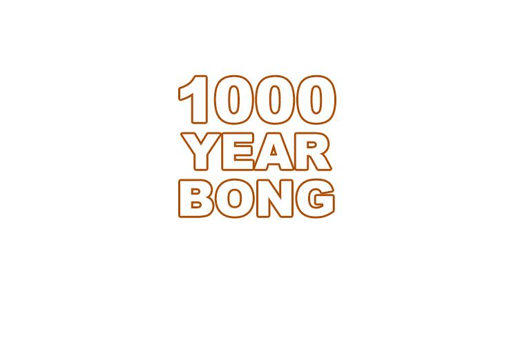 1000 Year Bong