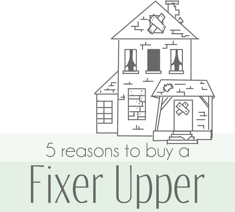 5 Reasons to Buy a Fixer Upper | The Honest Home