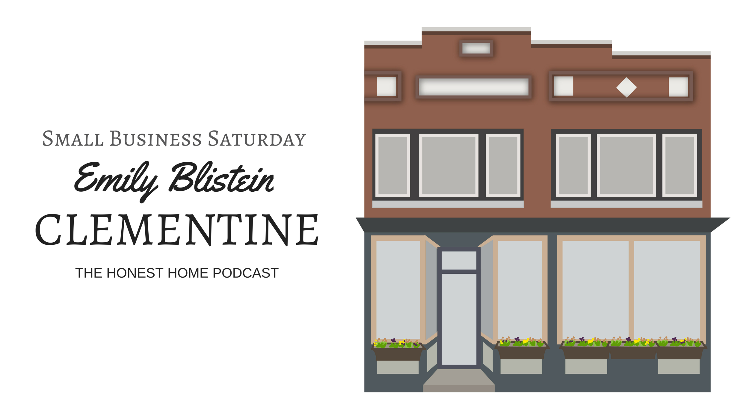 Small Business Saturday | Clementine | The Honest Home Podcast