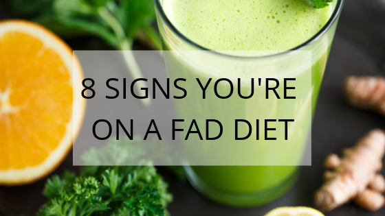8 Signs You're on a Fad Diet.png