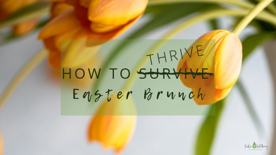 How to Thrive: Easter Brunch