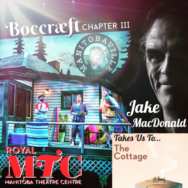 manitobaville podcast manitoba jake macdonald boccraeft royal mtc the cottage theatre stage playwright author.JPG