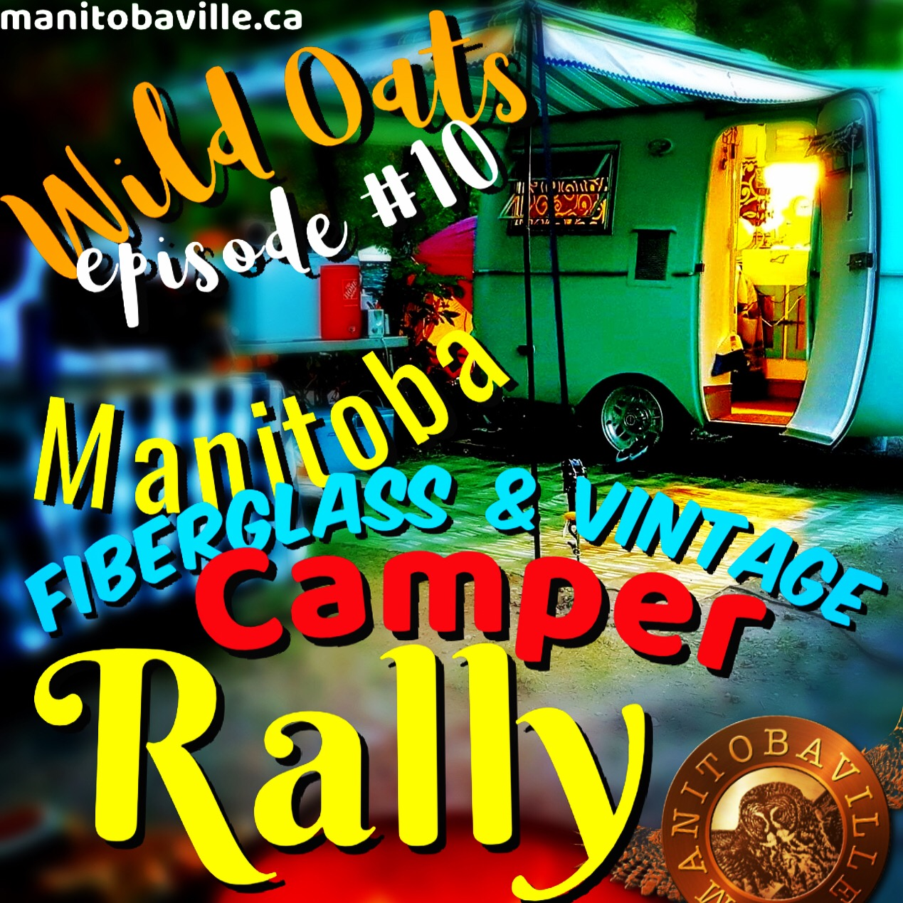 manitobaville manitoba podcast wild oats podcast fiberglass and vintage camper rally st malo august 16-18.JPG