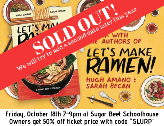Get tickets at https://www.hisawyer.com/sugar-beet-schoolhouse/schedules/activity-set/96458-let-s-make-ramen-author-event-and-ramen-dinner?source=camp