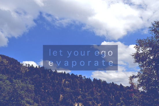 let your ego evaporate // blog-action