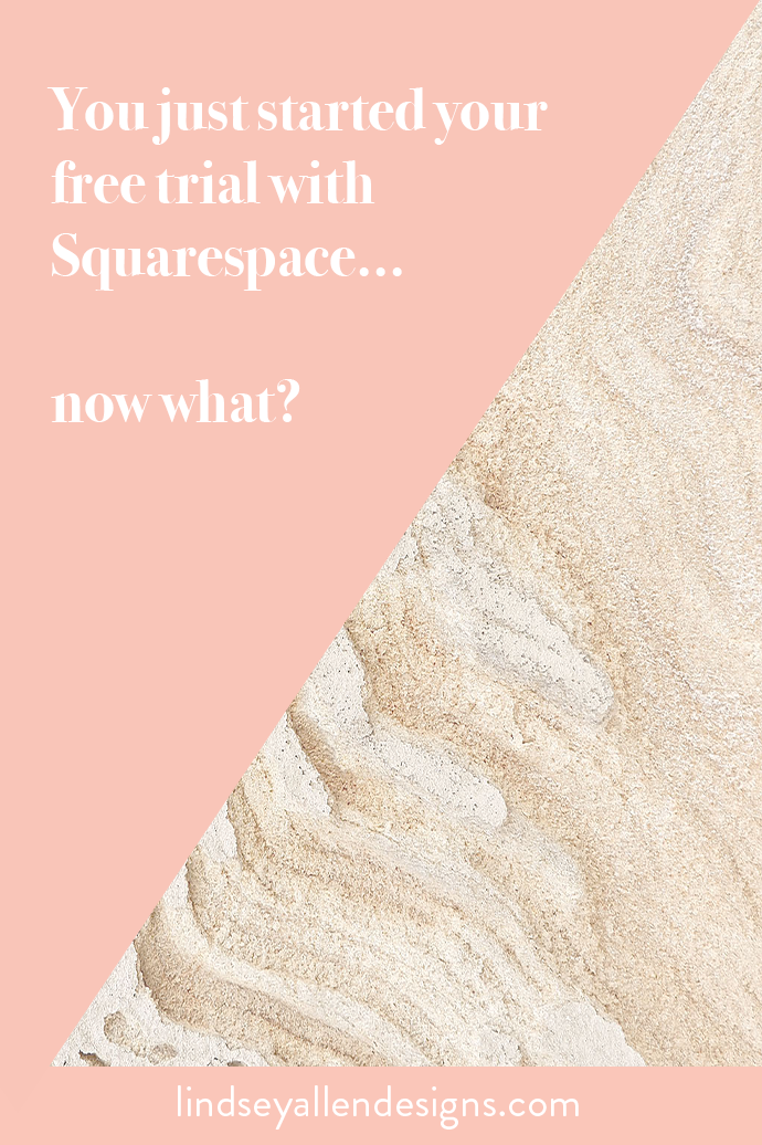 I just started my Squarespace free trial. Now what?