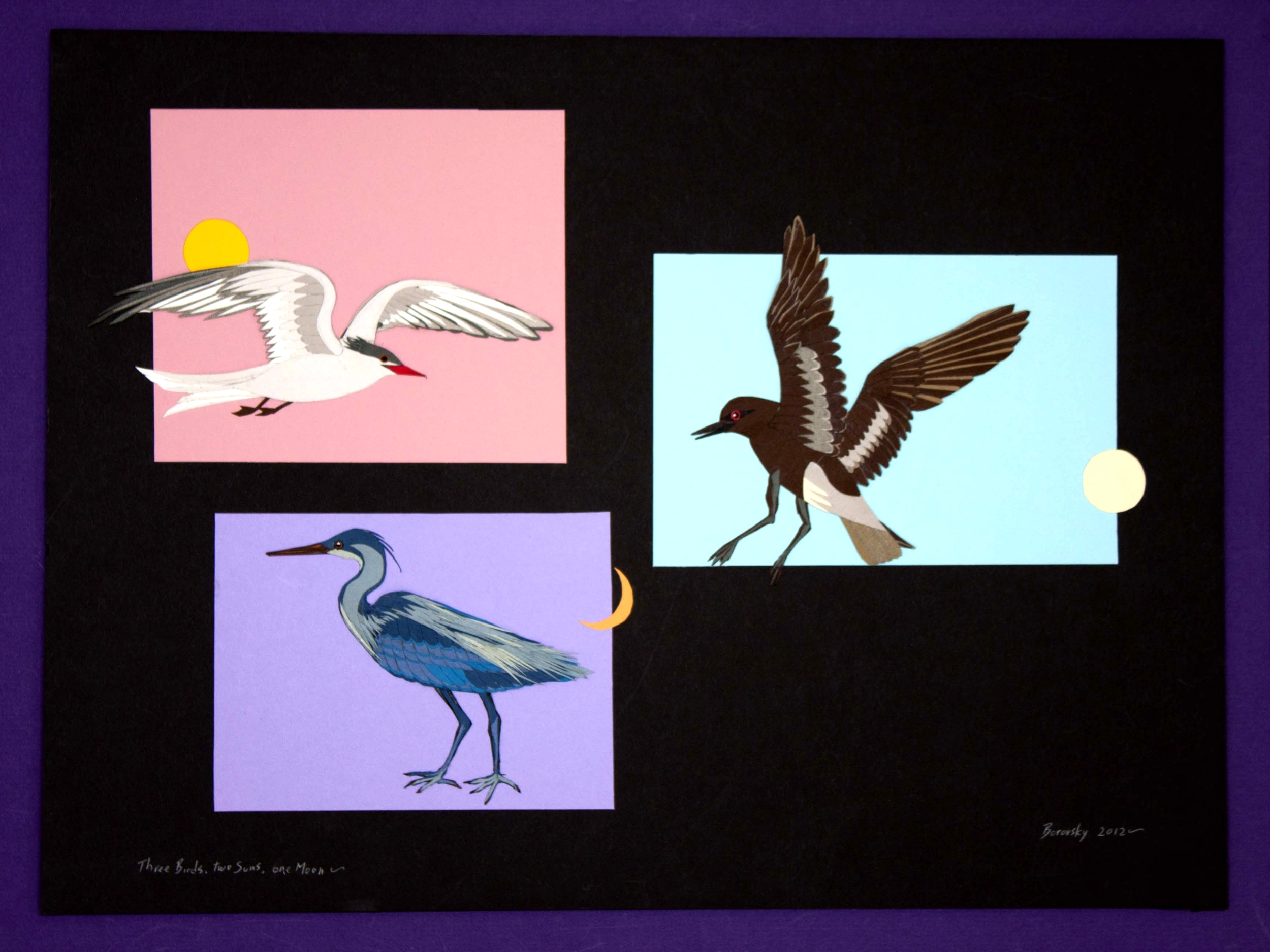 "Three Birds, Two Suns, One Moon  21 x 16""  $450"
