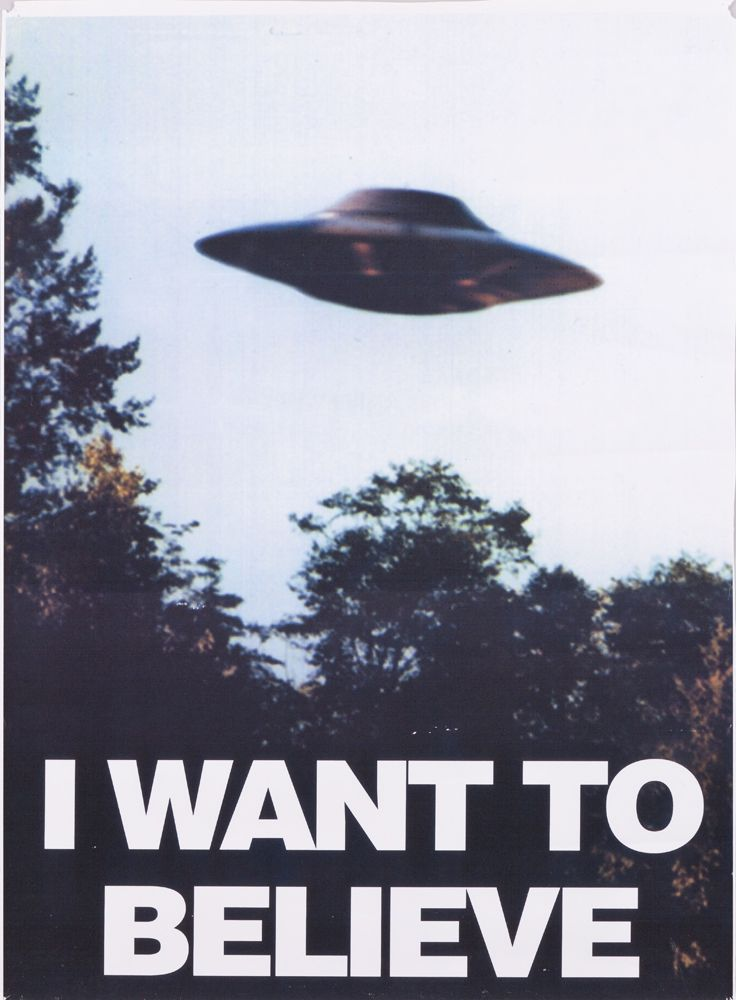 * I want to believe...