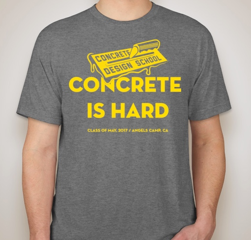 Concrete Design School Class T-Shirt for Angels Camp, CA May 2017 Workshop
