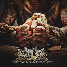Upon A Burning Body - The World Is My Eneny Now.jpeg