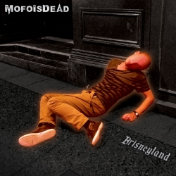 """Click Here To Check Out Mofo Is Dead On The Web & """"Brisneyland""""Order Information"""