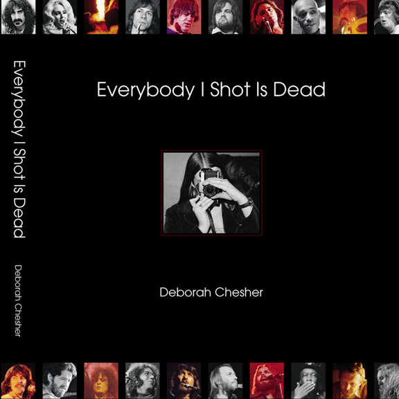 EVERYBODY I SHOT IS DEAD   Over 400 iconic photographs accompanied by biographies and Chesher's reflections of a time when music was the magic that drove a generation.