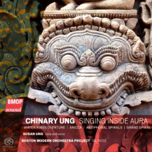 Chinary Ung:  Singing Inside Aura  Boston Modern Orchestra Project BMOP Sound 2015