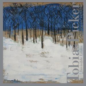 Tobias Picker:  Invisible Lilacs  Tzadik 2014