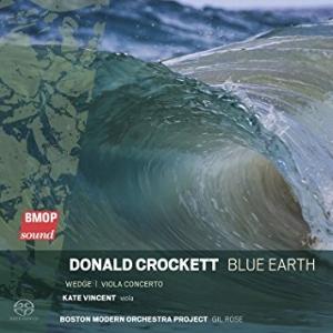 Donald Crockett:  Blue Earth  Boston Modern Orchestra Project BMOP Sound 2015