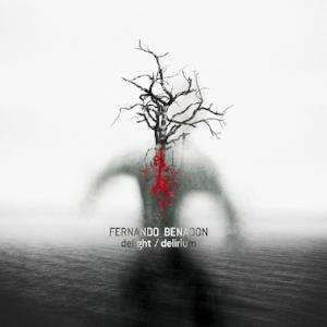Fernando Benadon:  delight/delirium  New Focus Recordings 2017