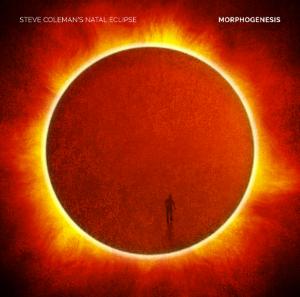 Morphogenesis  Steve Coleman's Natal Eclipse Pi Recordings 2017
