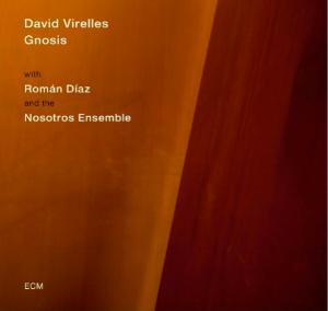 Gnosis  David Virelles with Román Díaz & the Nosotros Ensemble ECM Records 2017