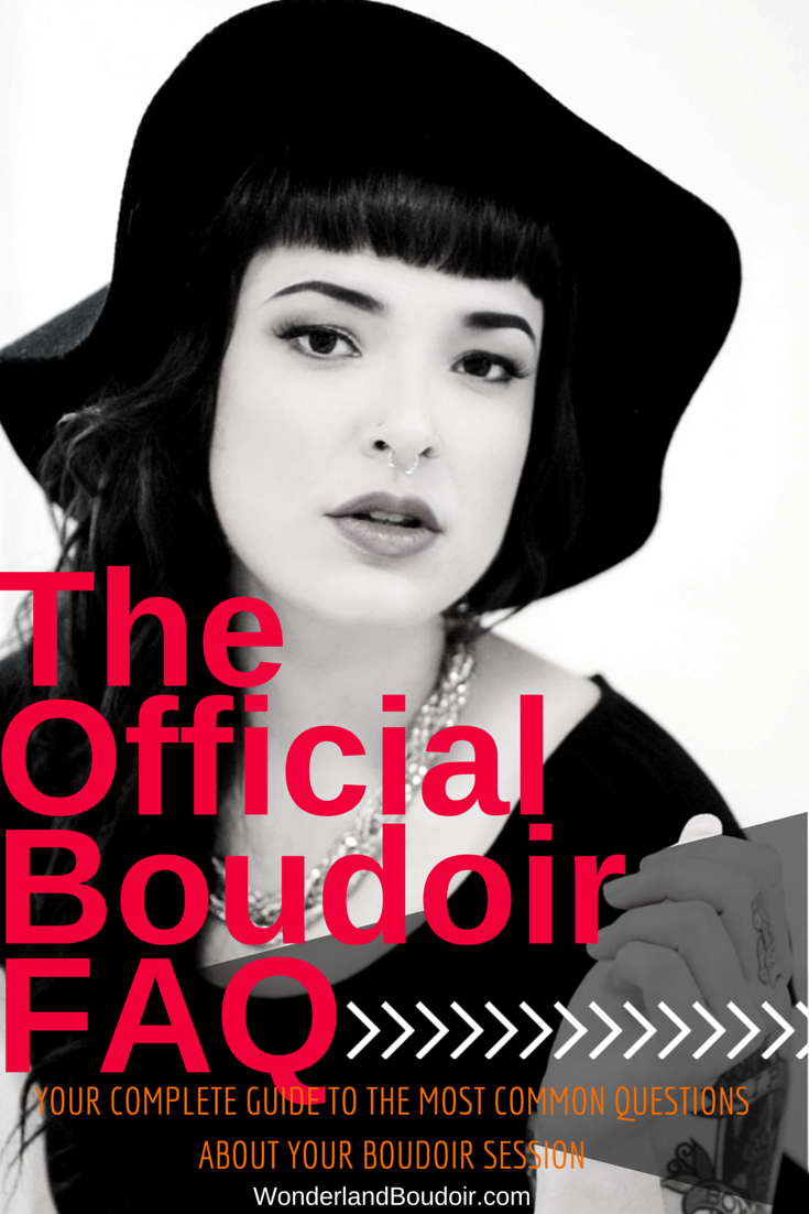 The official FAQ for Boudoir.  The Complete guide to your Boudoir Session.