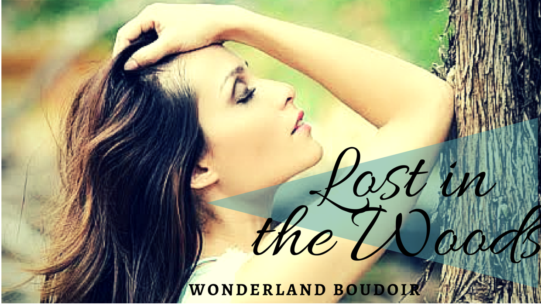 Lost in the Woods, Dallas Boudoir, Austin Boudoir