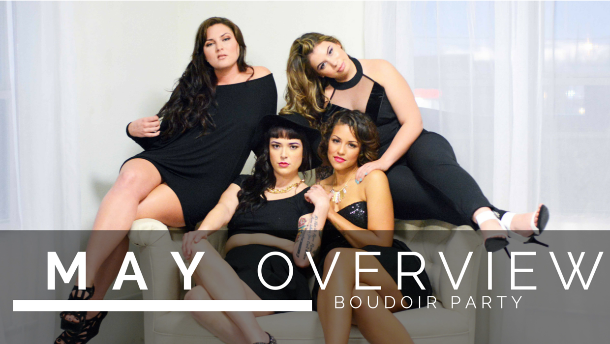 Dallas Boudoir Photography, Boudoir Party, May Monthly Overview