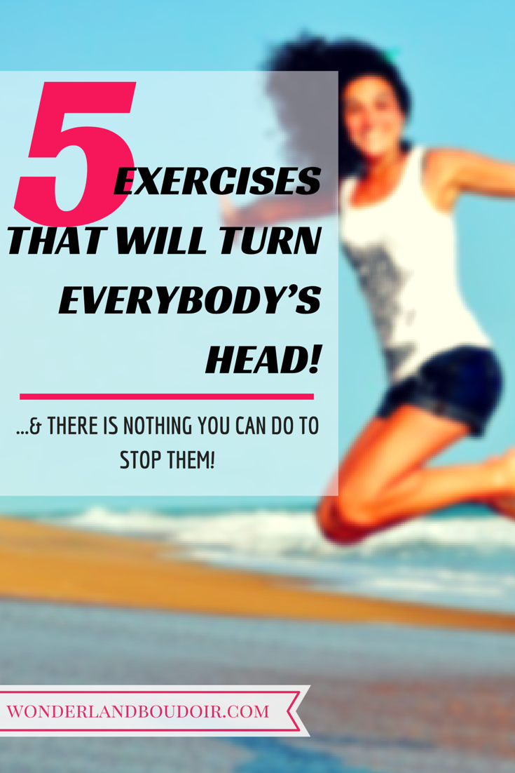5 excercises that will turn heads