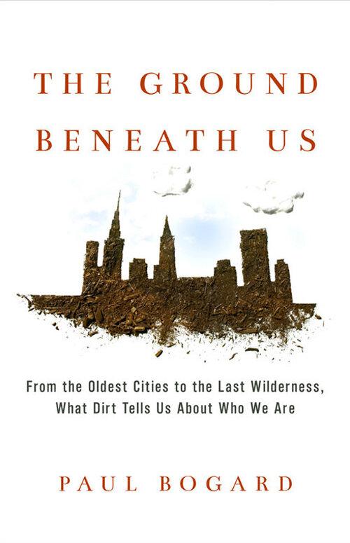 Ground Beneath Us by Paul Bogard